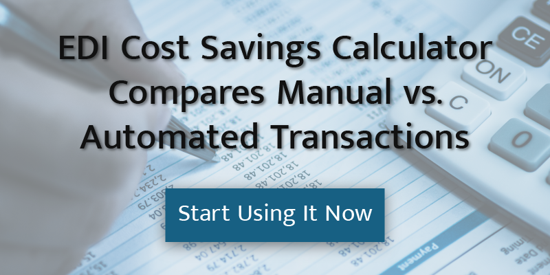 EDI Cost Savings Calculator Compares Manual vs. Automated Transactions. Start Using It Now