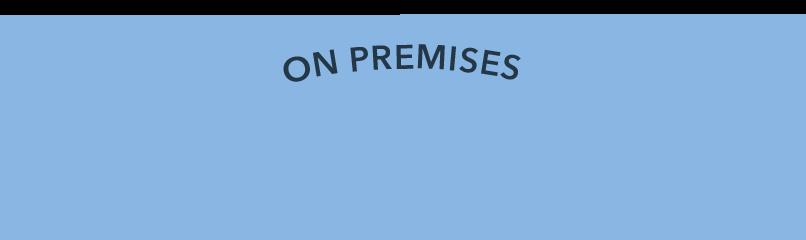 ON PREMISES
